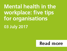 Mental health in the workplace: five tips for organisations