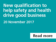 New qualification to help safety and health drive good business