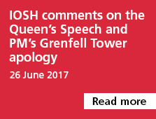 IOSH comments on the Queen's Speech and PM's Grenfell Tower apology