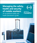 Managing the safety  health and security of mobile workers