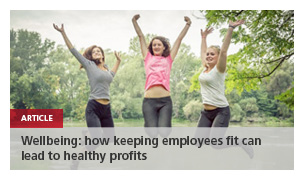 Wellbeing: how keeping employees fit can lead to healthy profits