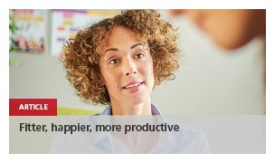 Fitter, happier, more productive