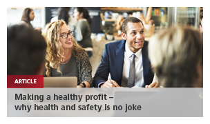 Making a healthy profit - why health and safety is no joke