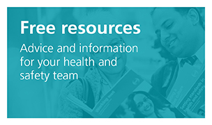 Free resources - advice and information for your health and safety team
