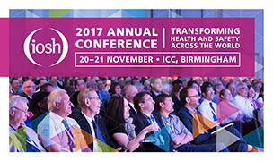 IOSH annual conference 2017 - transforming health and safety across the world