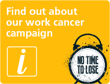 Find out about our work cancer campaign