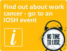 Find out about work cancer, go to an IOSH event