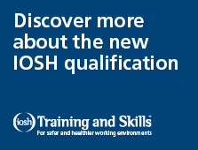 Discover more about the new IOSH qualification