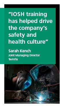 """IOSH training has helped drive the company's safety and health culture"" - Sarah Kench, Joint Managing Director, Twinfix"