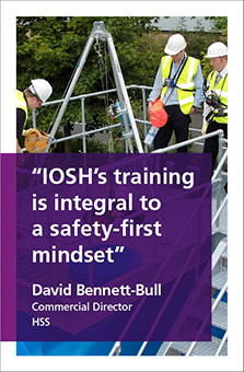 IOSH's training is integral to a safety first mindset