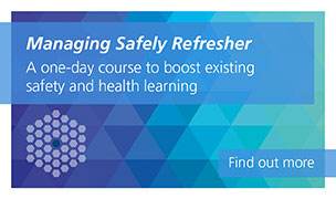 Managing Safely Refresher is a one-day course to boost existing safety and health learning