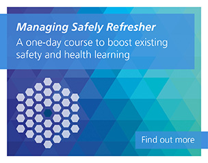Managing Safely Refresher, A one-day course to boost existing safety and health learning. Find out more