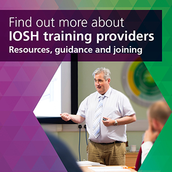 Clickhere to find out more about IOSH training providers