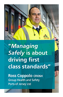 Managing safely is about driving first class standards. Says Ross Coppolo, CFIOSH