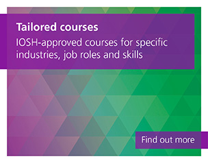 Tailored courses, IOSH-approved courses for specific industries, job roles and skills. Find out more