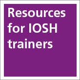 trainer resources from IOSH
